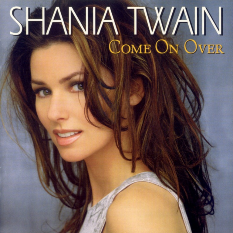 Come On Over – Shania Twain
